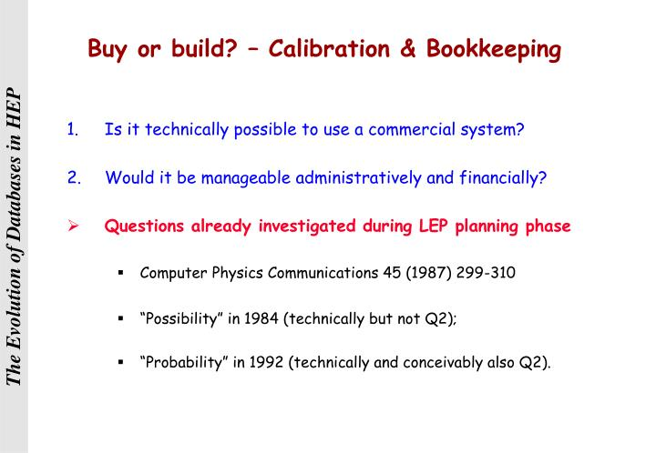 Buy or build? – Calibration & Bookkeeping