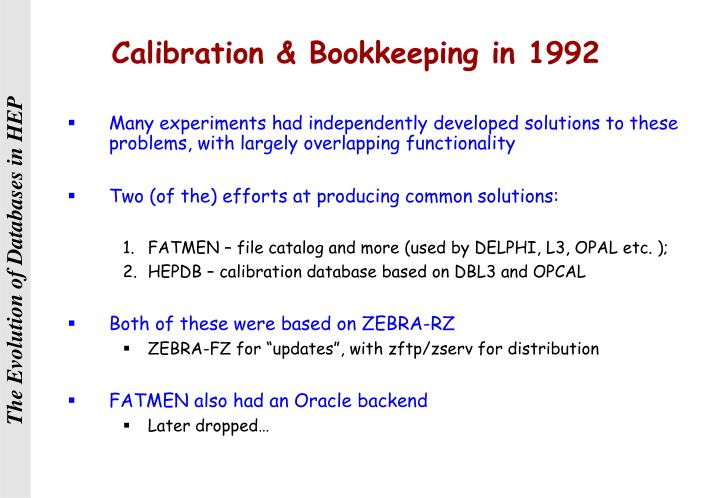 Calibration & Bookkeeping in 1992