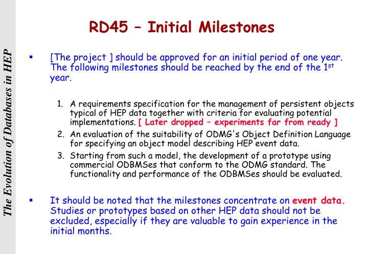 RD45 – Initial Milestones