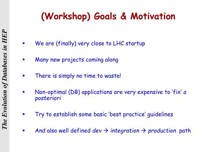 (Workshop) Goals & Motivation