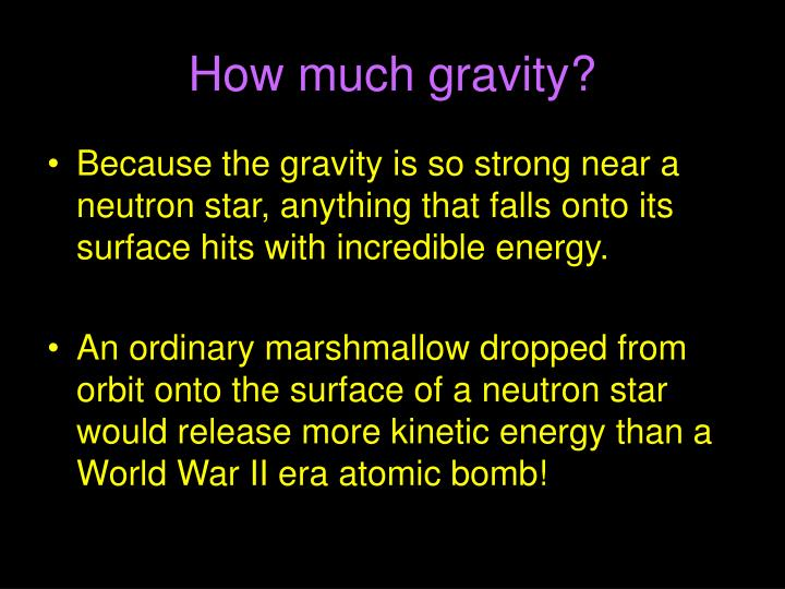 How much gravity?