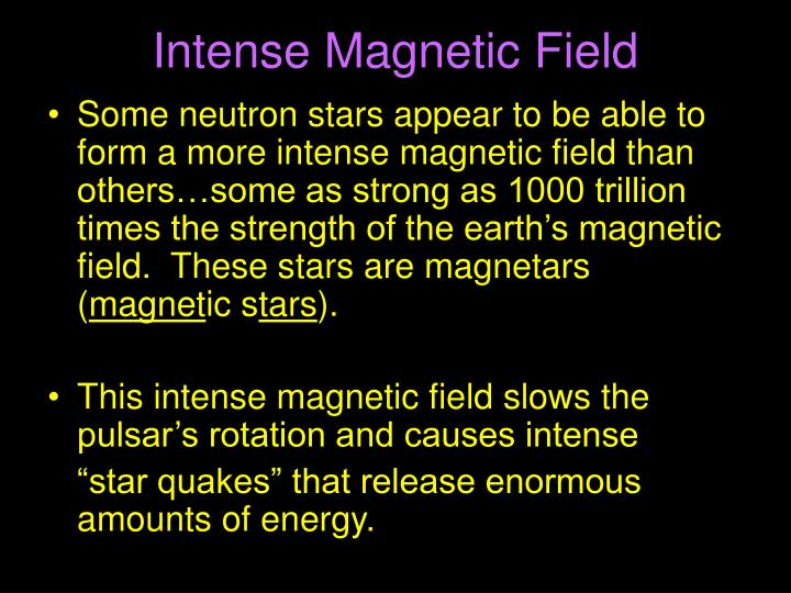 Intense Magnetic Field