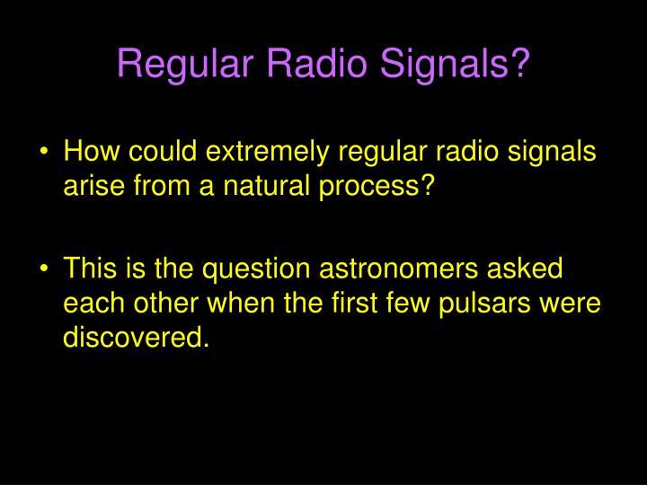 Regular Radio Signals?