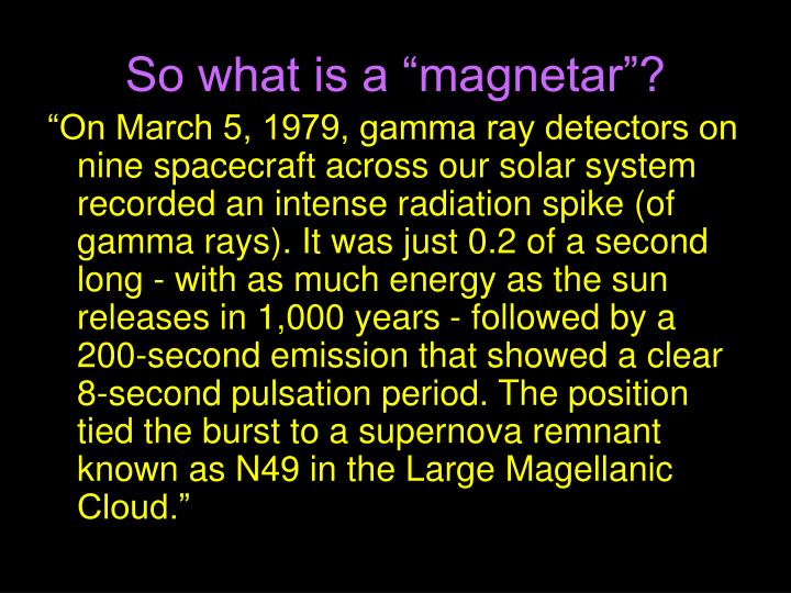 "So what is a ""magnetar""?"
