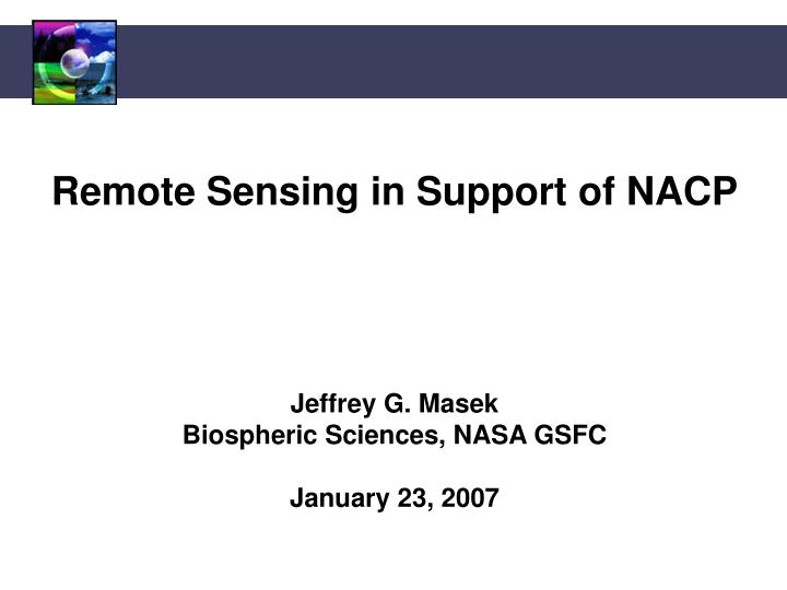 Remote Sensing in Support of NACP
