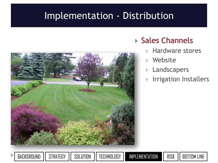 Implementation - Distribution
