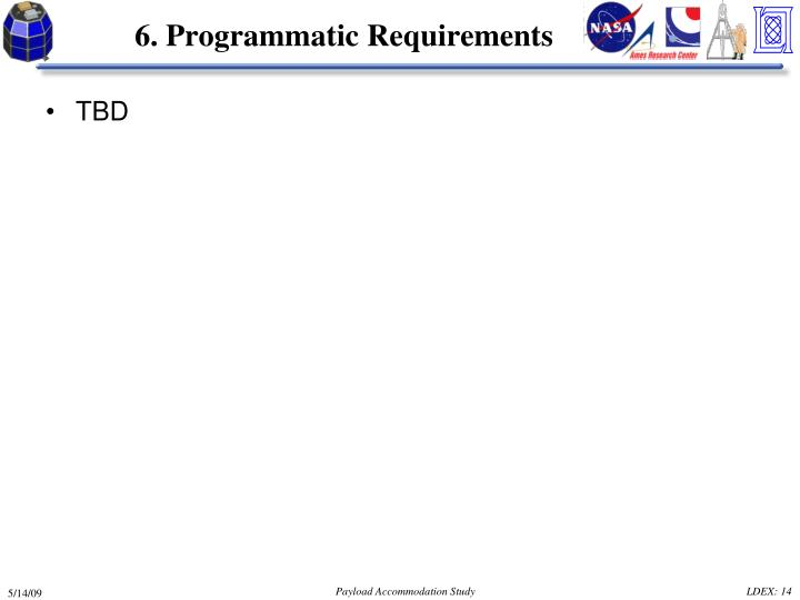 6. Programmatic Requirements