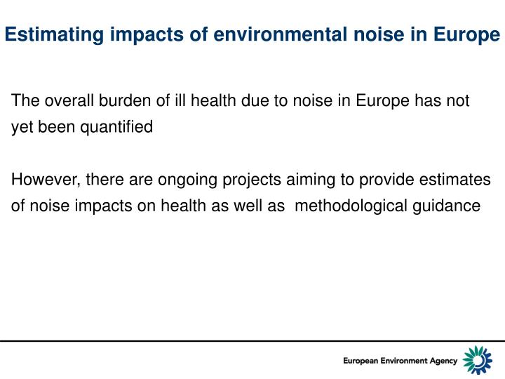 Estimating impacts of environmental noise in Europe