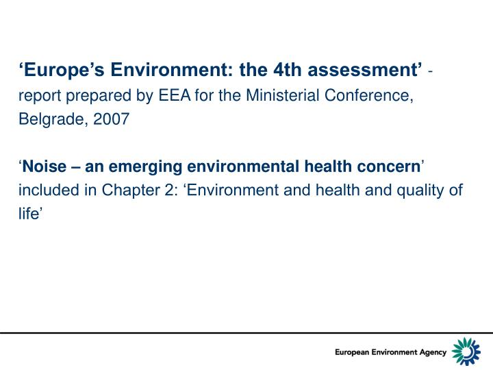 'Europe's Environment: the 4th assessment'