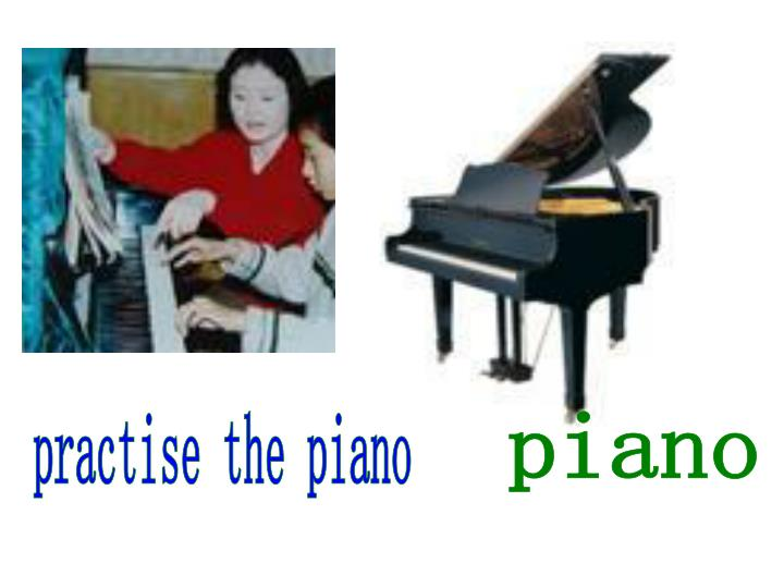 practise the piano