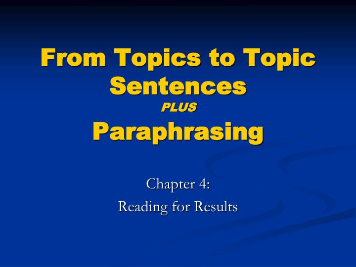 From topics to topic sentences plus paraphrasing