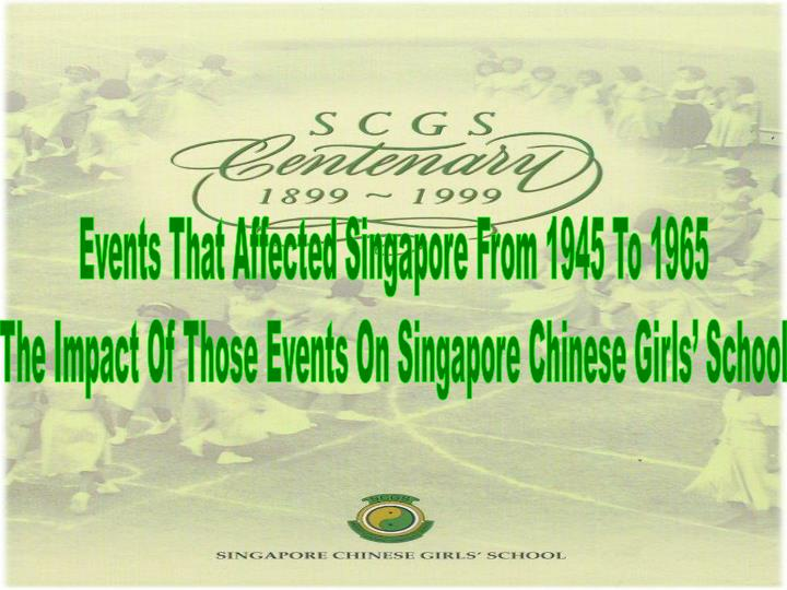 Events That Affected Singapore From 1945 To 1965