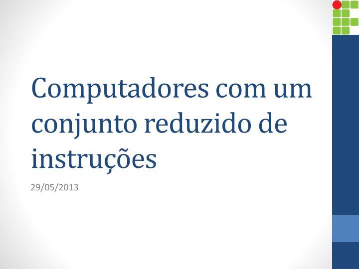 Computadores com um conjunto reduzido de instruções
