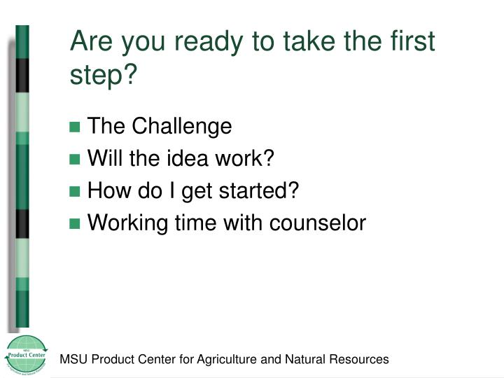 Are you ready to take the first step?