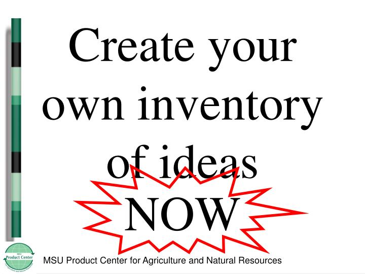 Create your own inventory of ideas