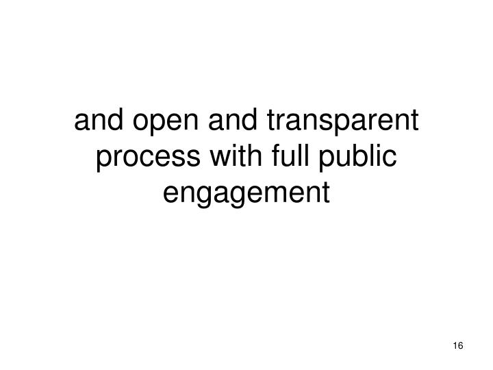 and open and transparent process with full public engagement