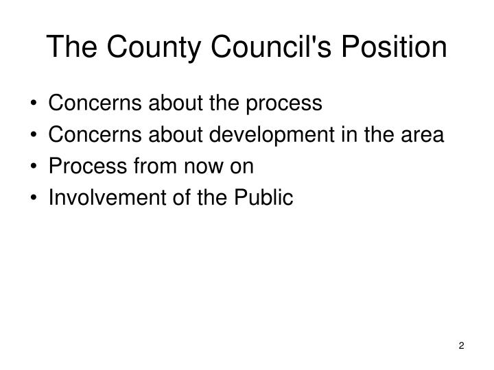 The County Council's Position