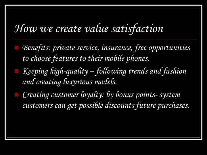 How we create value satisfaction