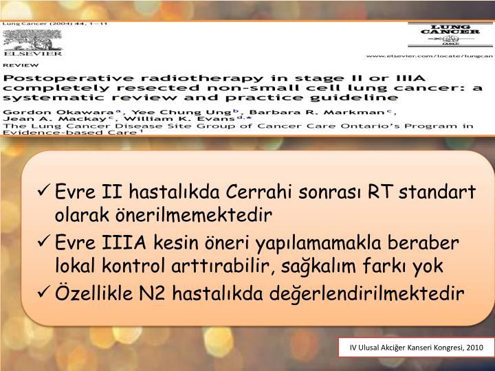Evre II hastalıkda Cerrahi sonrası RT standart olarak önerilmemektedir