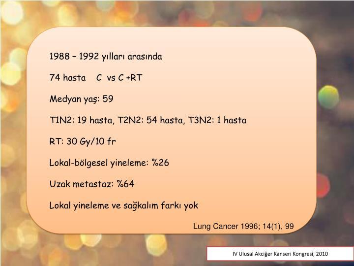 1988 – 1992 yılları arasında