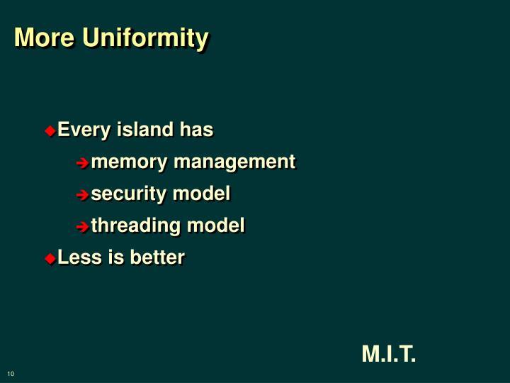 More Uniformity
