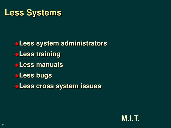 Less Systems