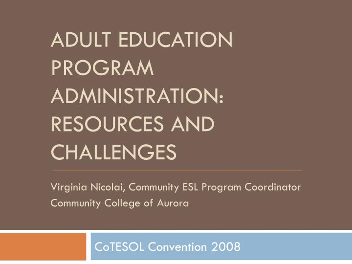 Adult education program administration resources and challenges