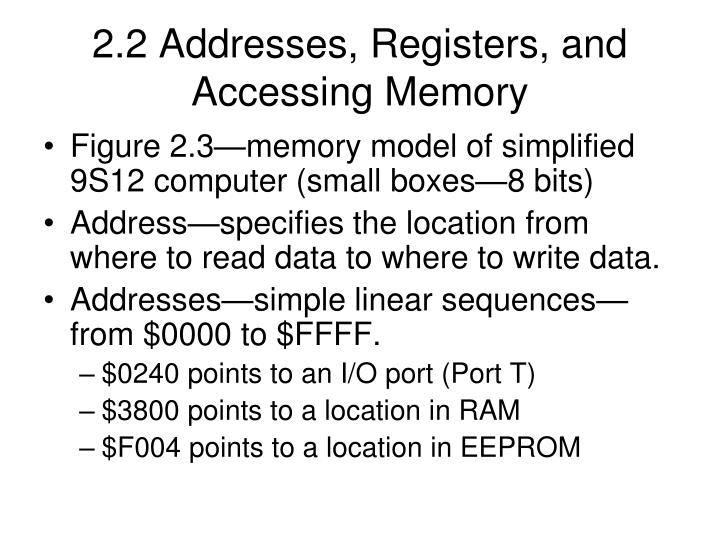 2.2 Addresses, Registers, and Accessing Memory
