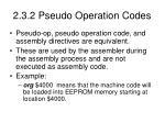 2 3 2 pseudo operation codes