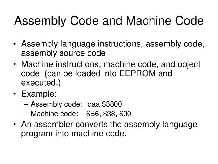 Assembly Code and Machine Code