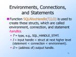 environments connections and statements