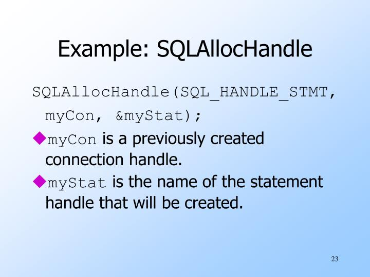 Example: SQLAllocHandle