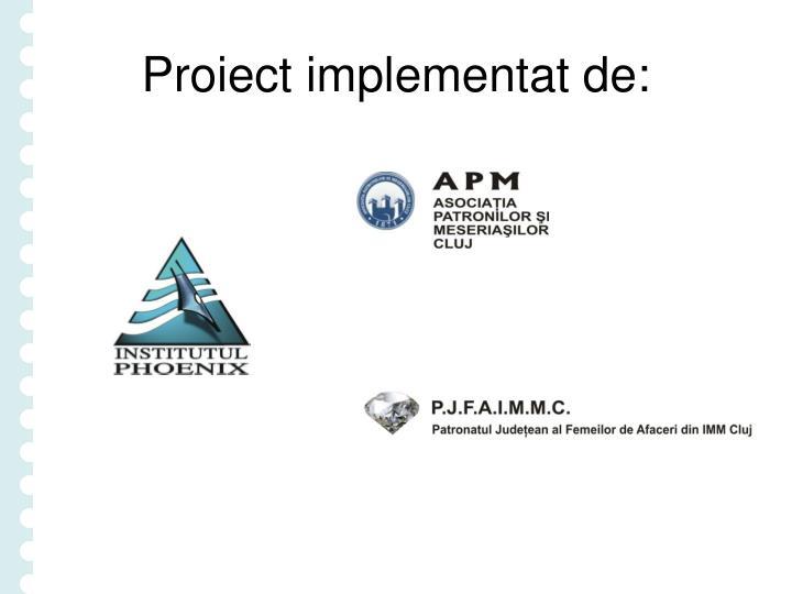 Proiect implementat de: