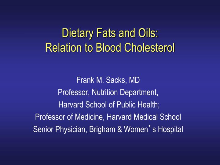 dietary fats and oils relation to blood cholesterol