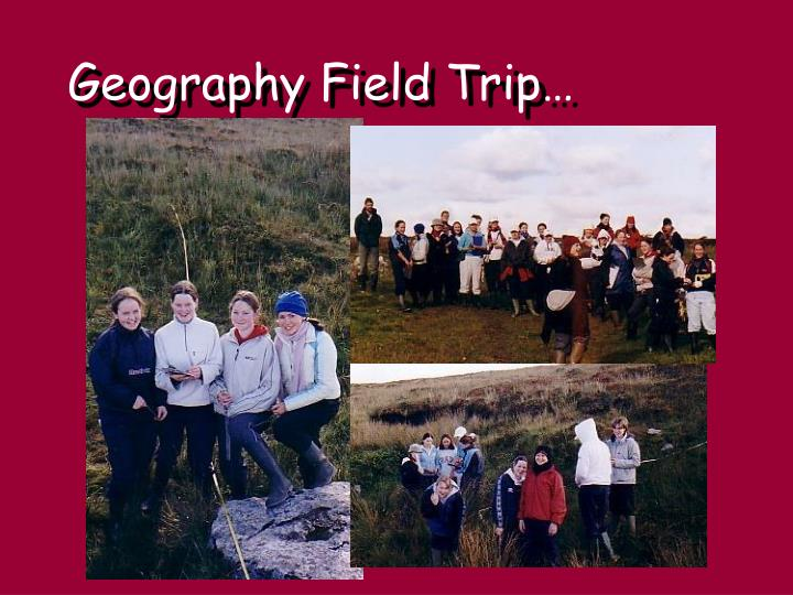 Geography Field Trip…