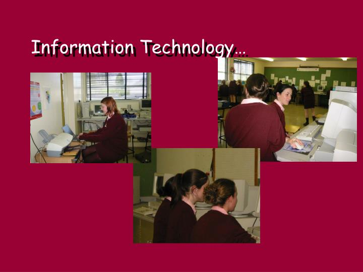 Information Technology…