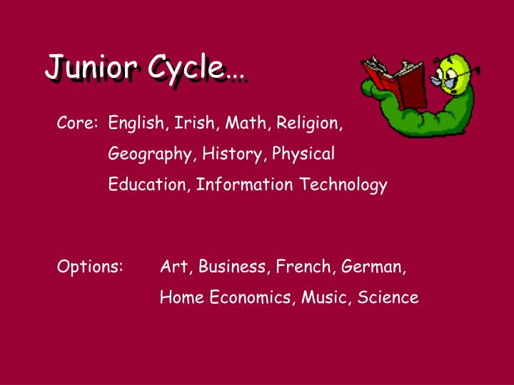 Junior Cycle…