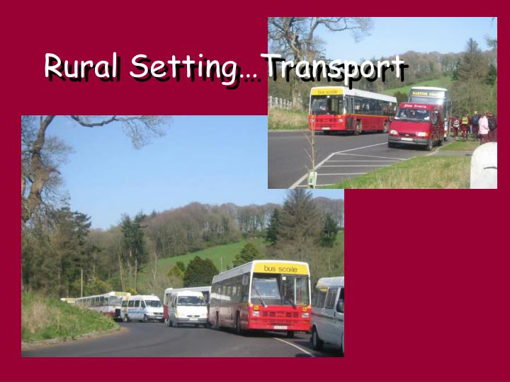 Rural Setting…Transport