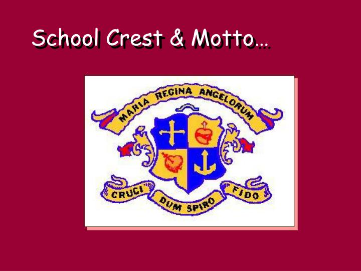 School Crest & Motto…