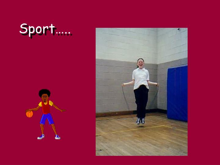 Sport…..