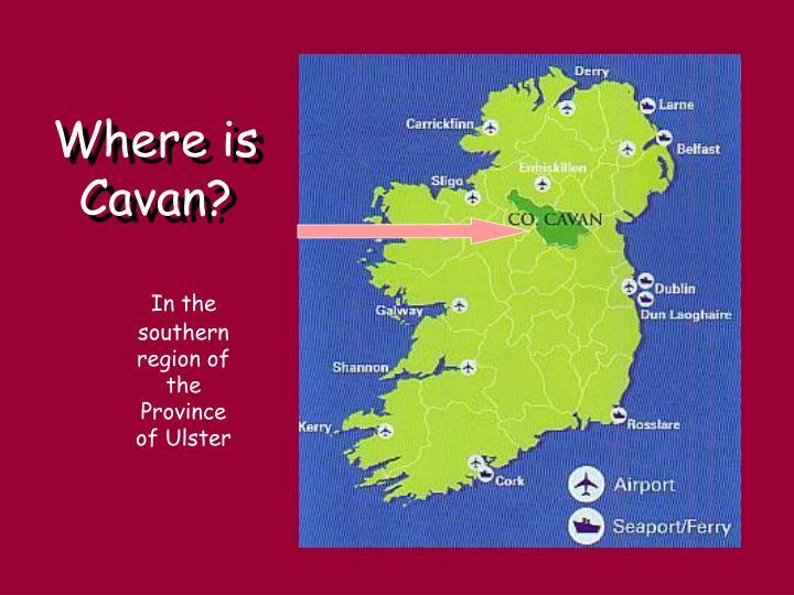 Where is Cavan?