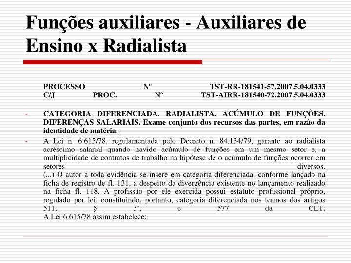 Funções auxiliares - Auxiliares de Ensino x Radialista