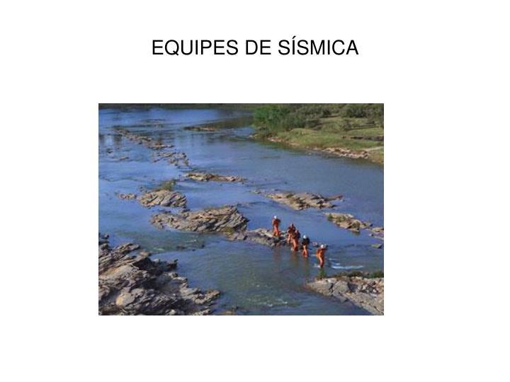 EQUIPES DE SÍSMICA
