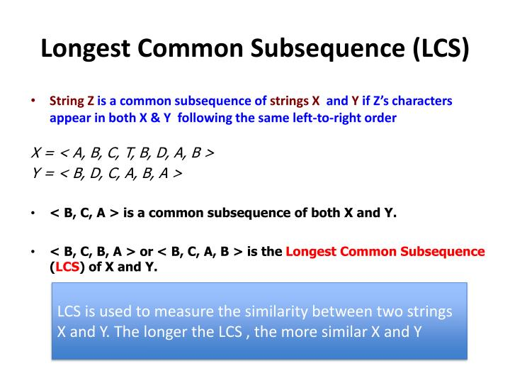 Longest Common Subsequence (LCS)