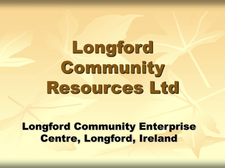 Longford community resources ltd