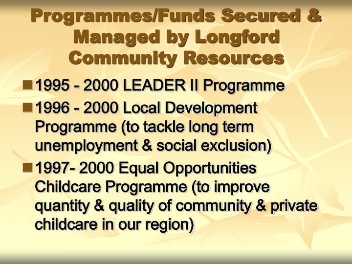 Programmes/Funds Secured & Managed by Longford Community Resources