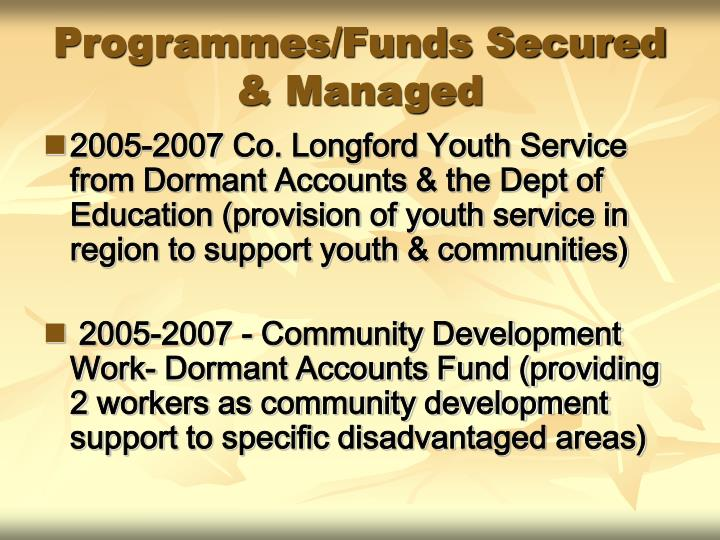 Programmes/Funds Secured & Managed