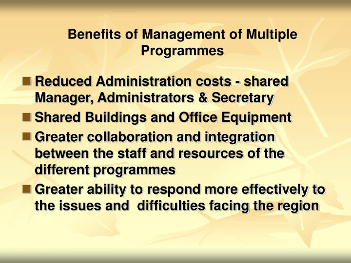 Benefits of Management of Multiple Programmes