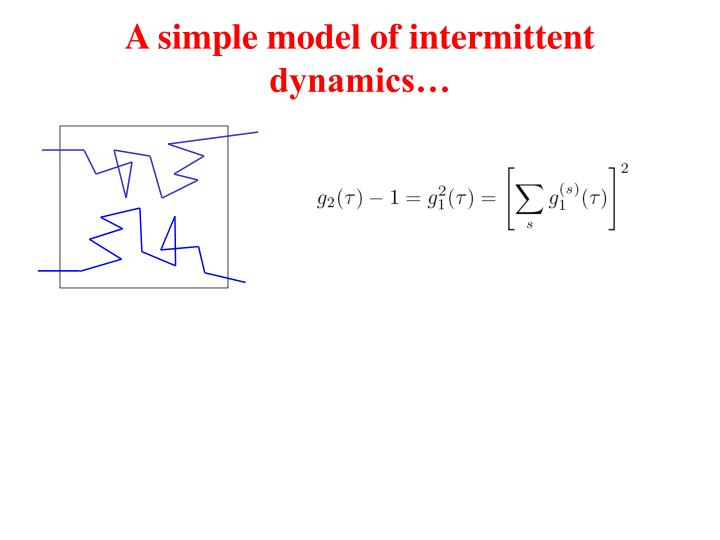 A simple model of intermittent dynamics…