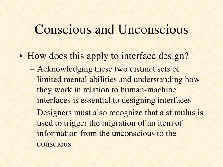Conscious and Unconscious